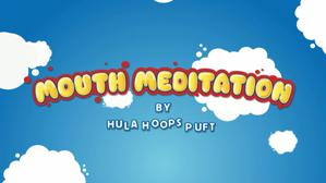 Hula Hoops Puft Mouth Meditation